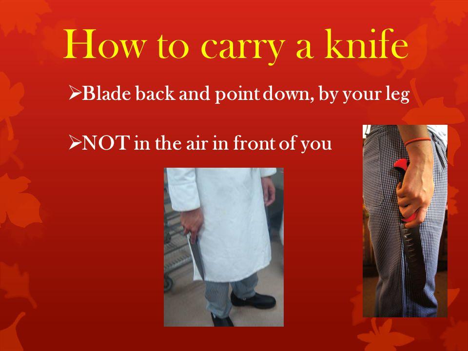 Safety Tips  Sharp knife = Safe knife  Sharp knife = Safe knife Dull knives can slip while you're cutting.