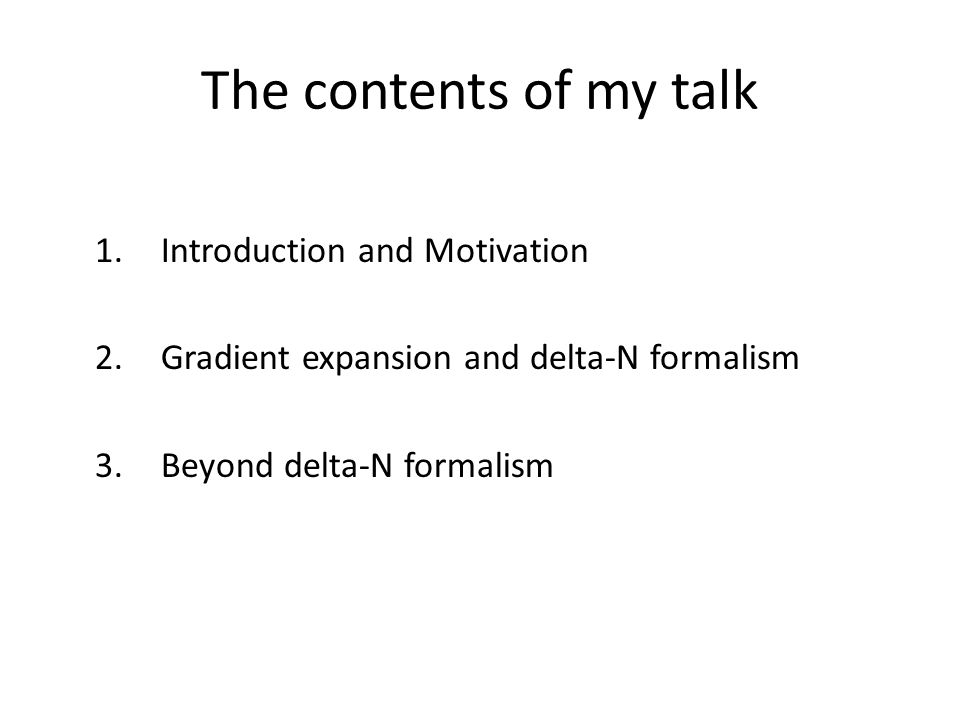 The contents of my talk 1. Introduction and Motivation 2.