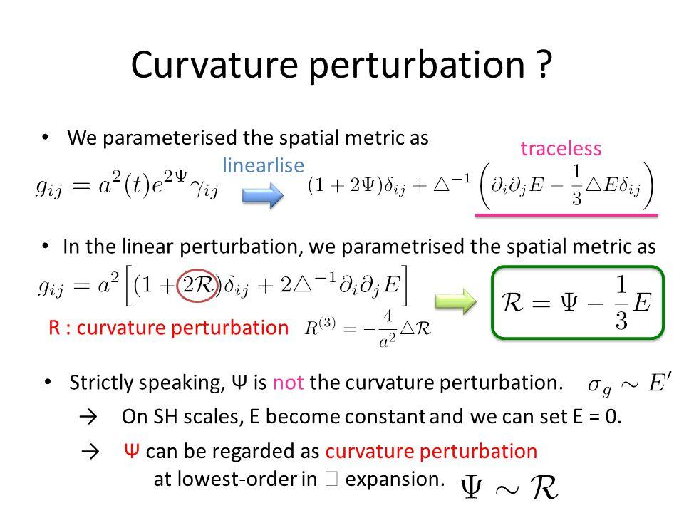 Curvature perturbation .