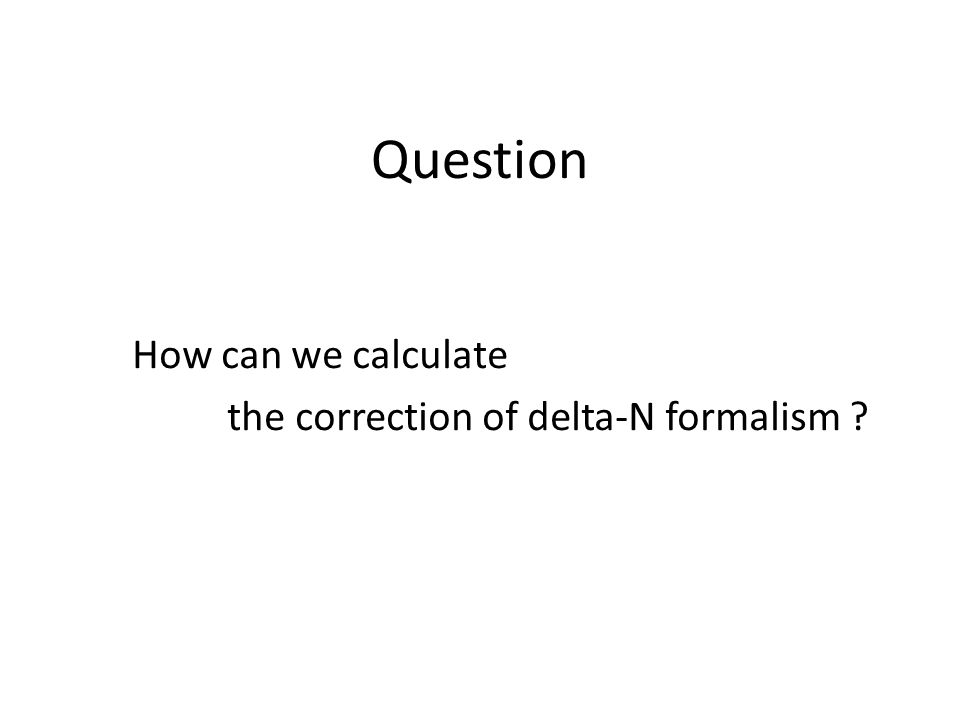 Question How can we calculate the correction of delta-N formalism