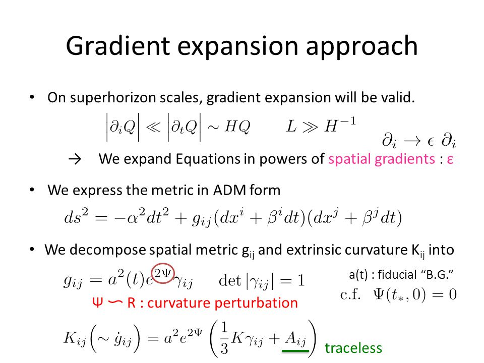 Lowest-order in gradient expansion After expanding Einstein equations, lowest-order equations are background eq.