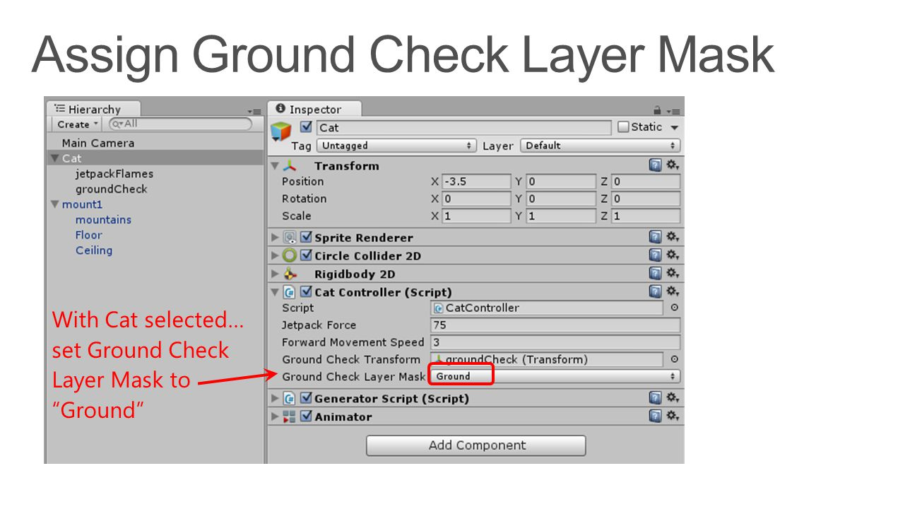With Cat selected… set Ground Check Layer Mask to Ground