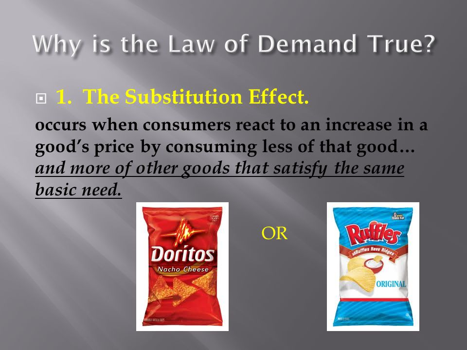  1. The Substitution Effect. occurs when consumers react to an increase in a good's price by consuming less of that good… and more of other goods tha