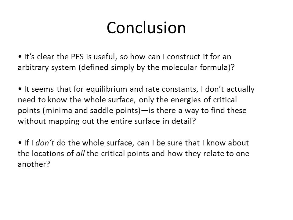 Conclusion It's clear the PES is useful, so how can I construct it for an arbitrary system (defined simply by the molecular formula).