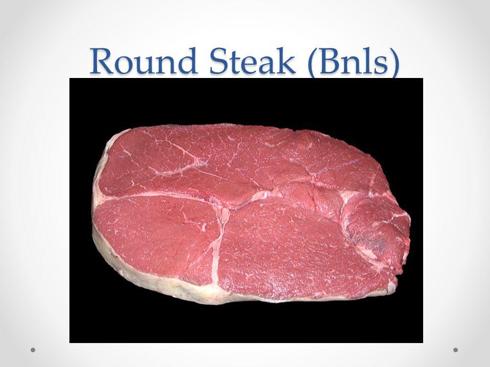 Round Steak (Bnls)