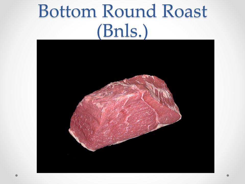 Bottom Round Roast (Bnls.)