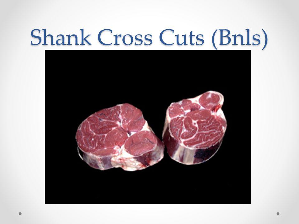 Shank Cross Cuts (Bnls)