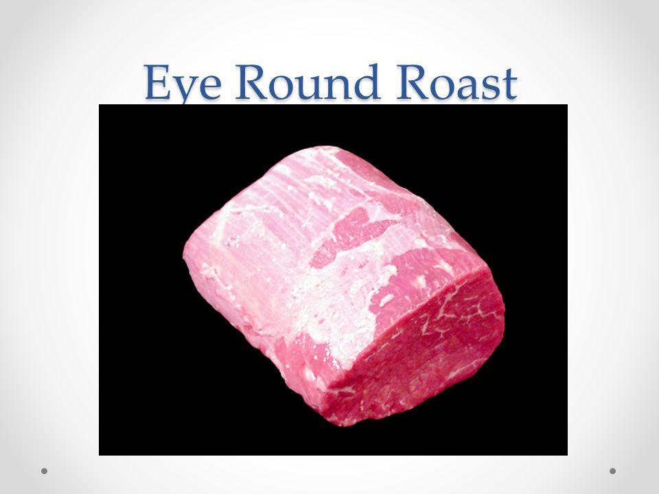 Eye Round Roast