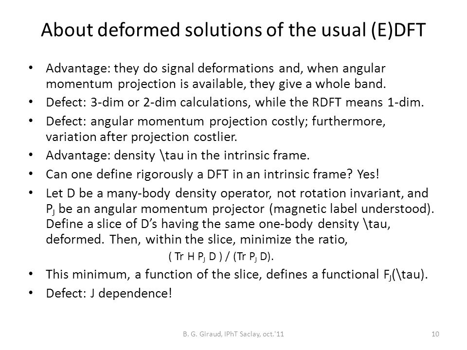 About deformed solutions of the usual (E)DFT Advantage: they do signal deformations and, when angular momentum projection is available, they give a whole band.