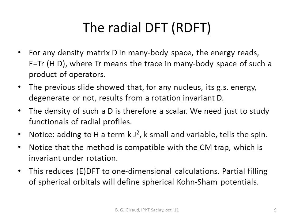 The radial DFT (RDFT) For any density matrix D in many-body space, the energy reads, E=Tr (H D), where Tr means the trace in many-body space of such a product of operators.