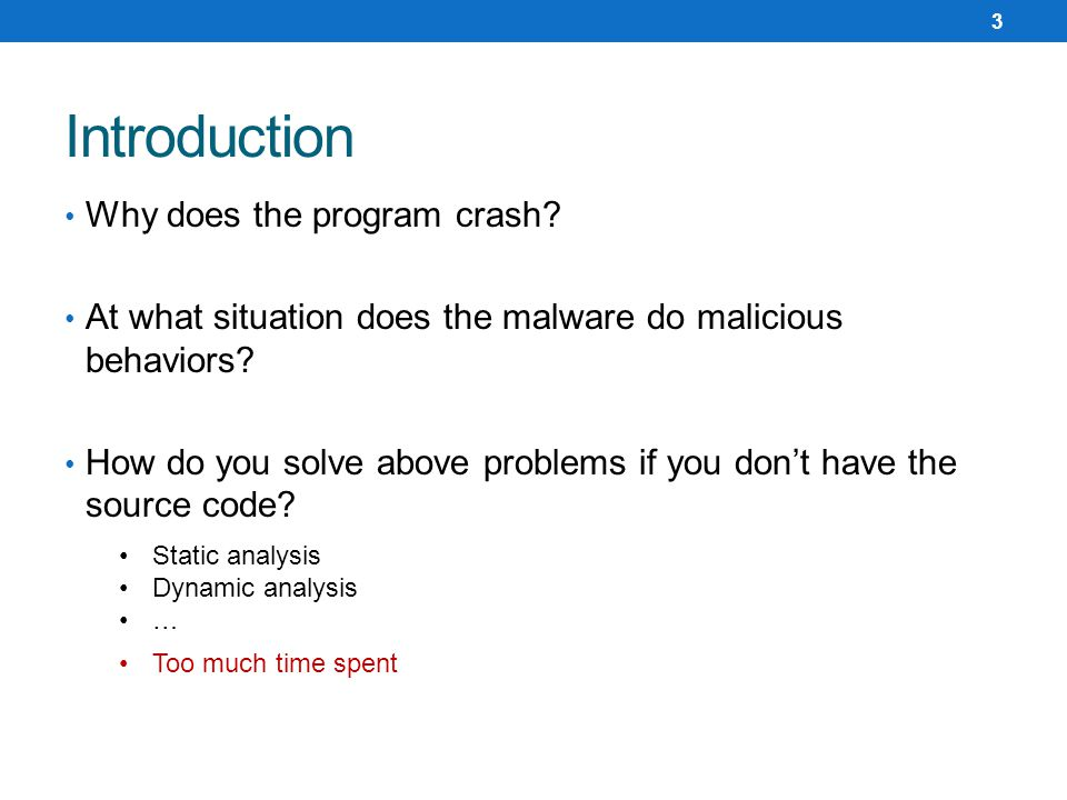 Why does the program crash? At what situation does the malware do malicious behaviors? How do you solve above problems if you don't have the source co