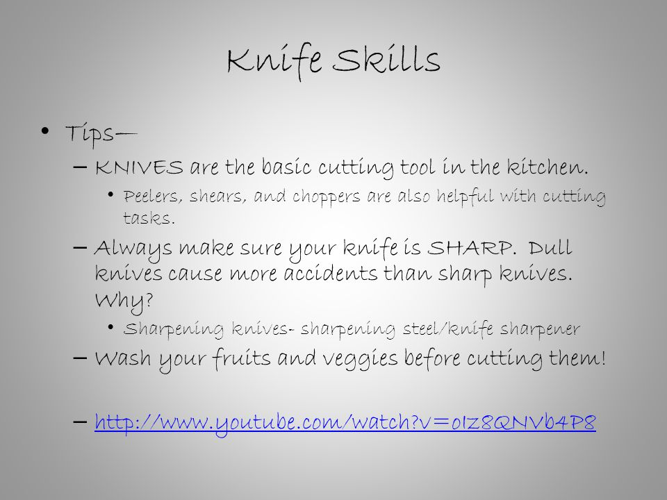 Knife Skills Tips— – KNIVES are the basic cutting tool in the kitchen.