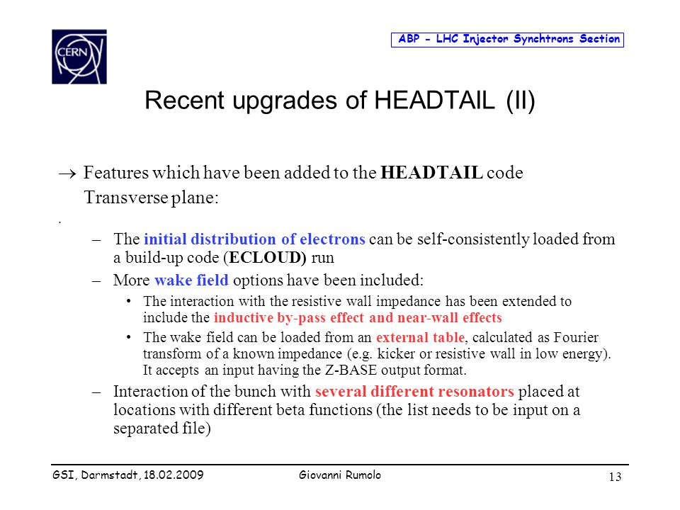 ABP - LHC Injector Synchtrons Section Giovanni Rumolo 13 Recent upgrades of HEADTAIL (II)  Features which have been added to the HEADTAIL code Transv