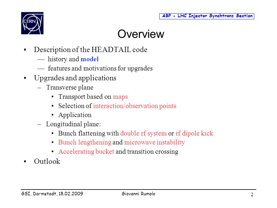 ABP - LHC Injector Synchtrons Section Giovanni Rumolo 2 Overview Description of the HEADTAIL code — history and model — features and motivations for u