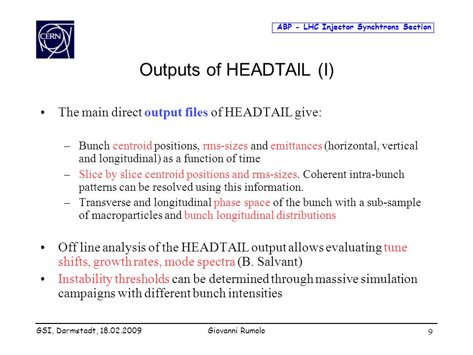 ABP - LHC Injector Synchtrons Section Giovanni Rumolo 9 Outputs of HEADTAIL (I) The main direct output files of HEADTAIL give: –Bunch centroid positio
