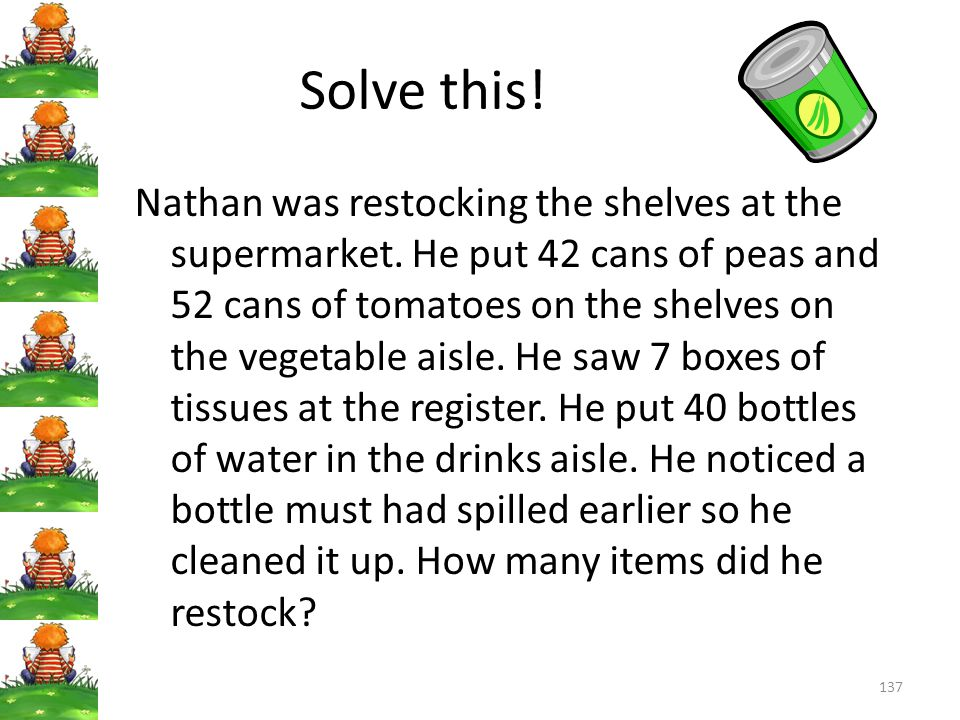 137 Solve this.Nathan was restocking the shelves at the supermarket.