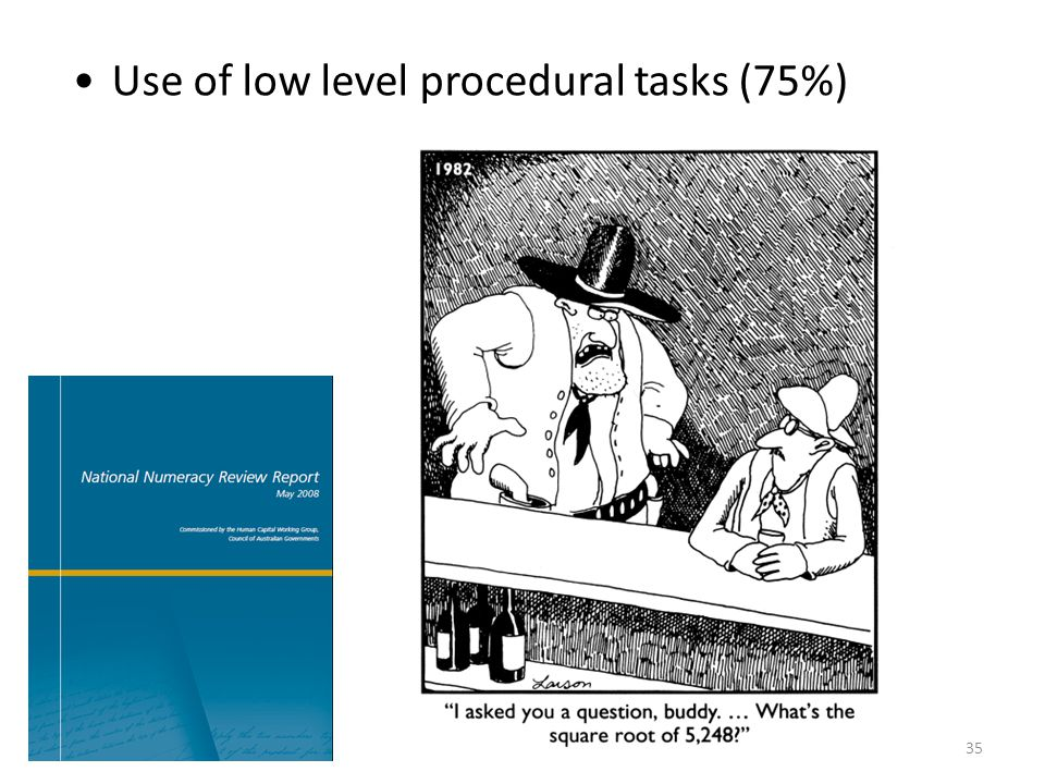 35 Use of low level procedural tasks (75%)