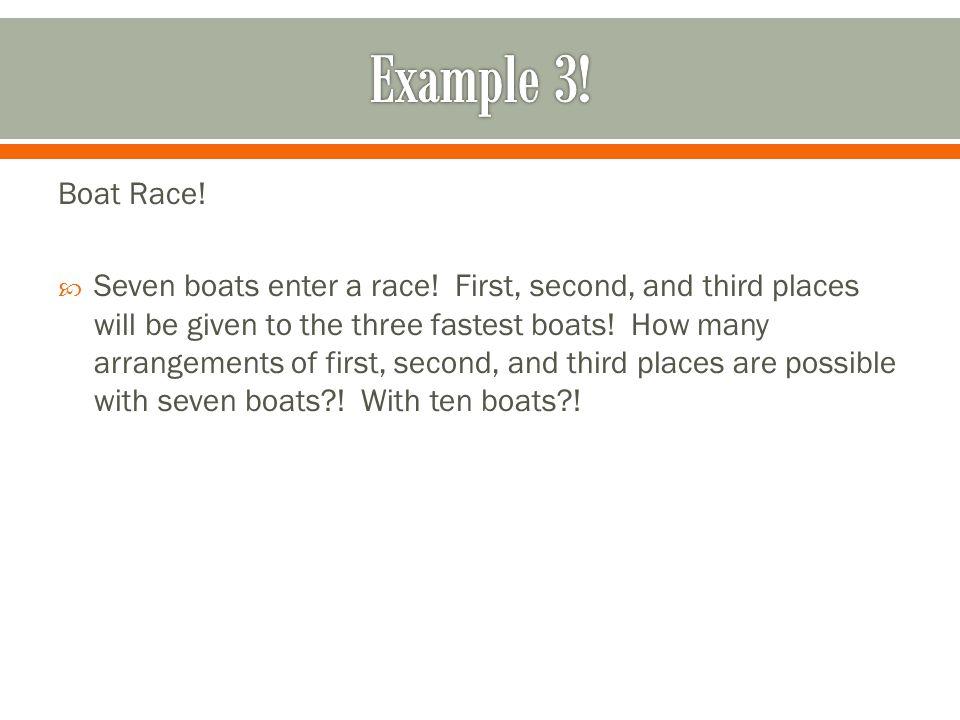 Boat Race. Seven boats enter a race.