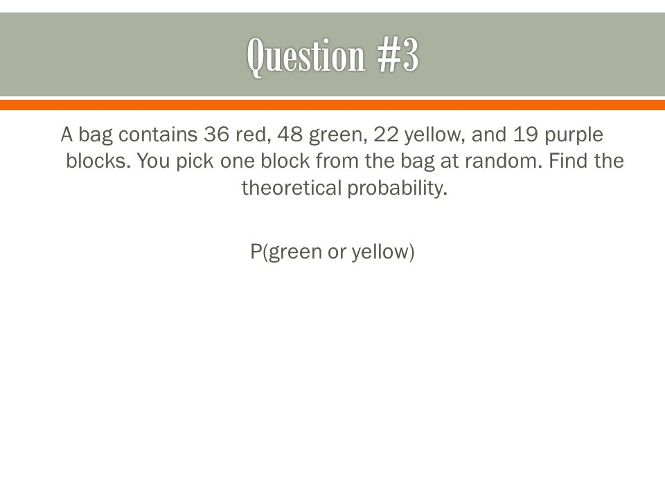 A bag contains 36 red, 48 green, 22 yellow, and 19 purple blocks.