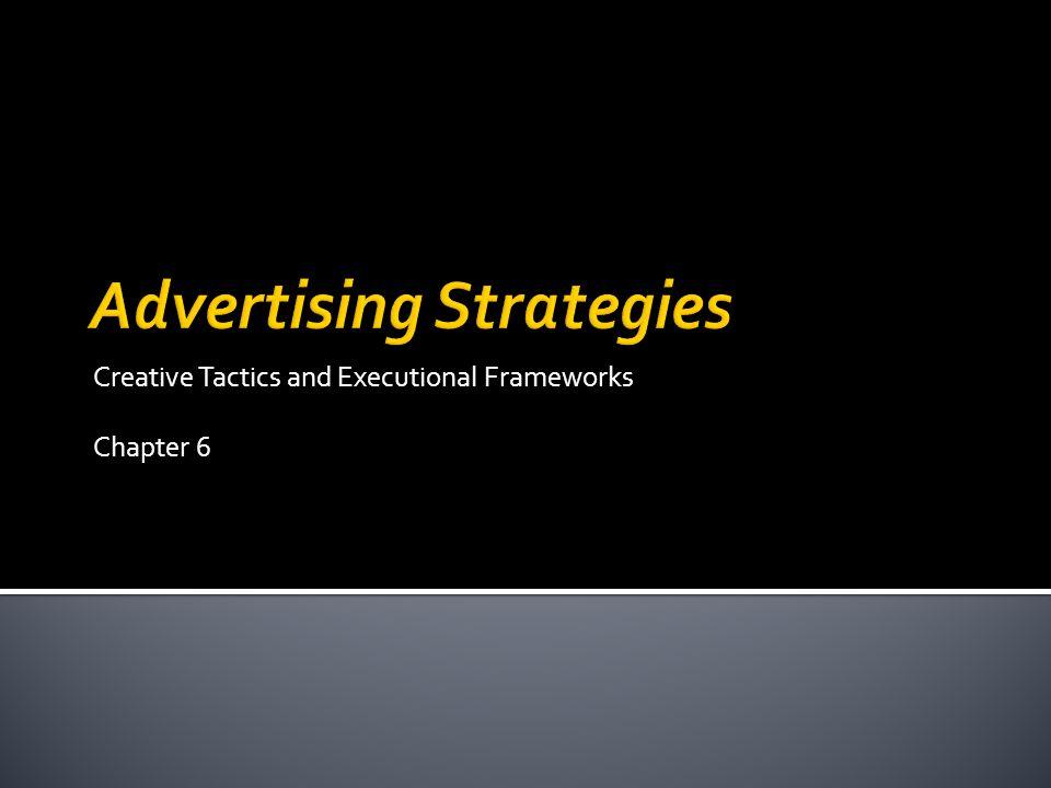 Creative Tactics and Executional Frameworks Chapter 6