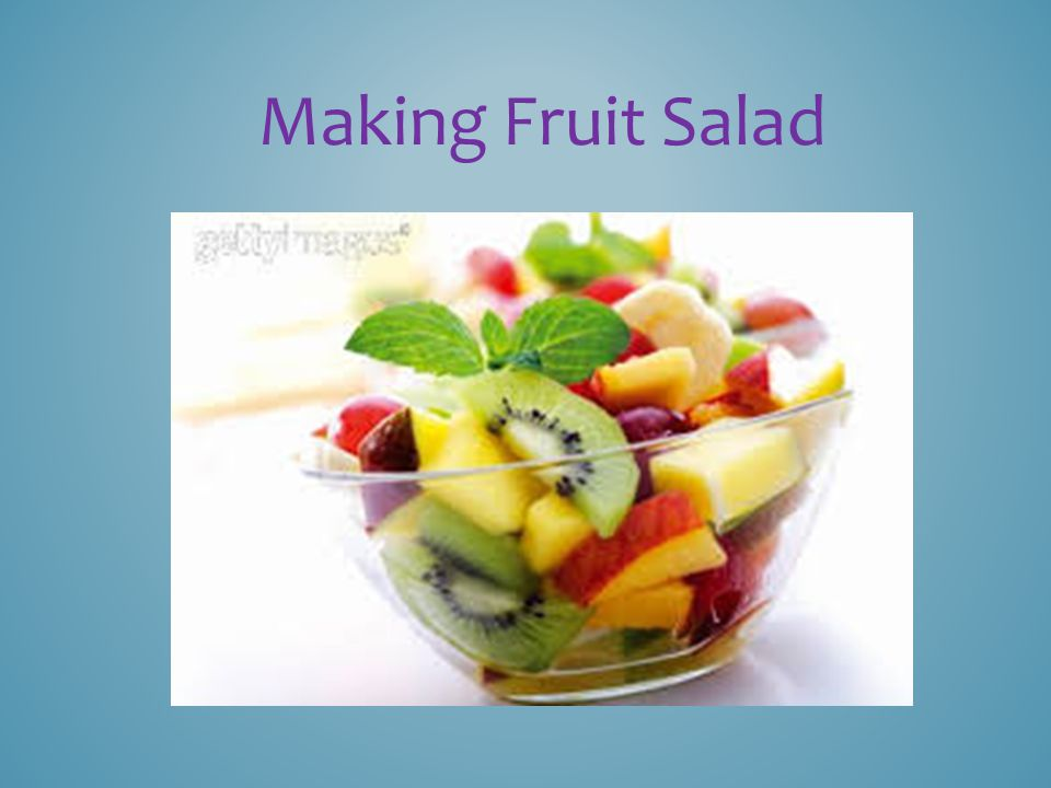 Making Fruit Salad