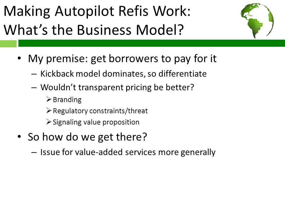 Making Autopilot Refis Work: What's the Business Model.
