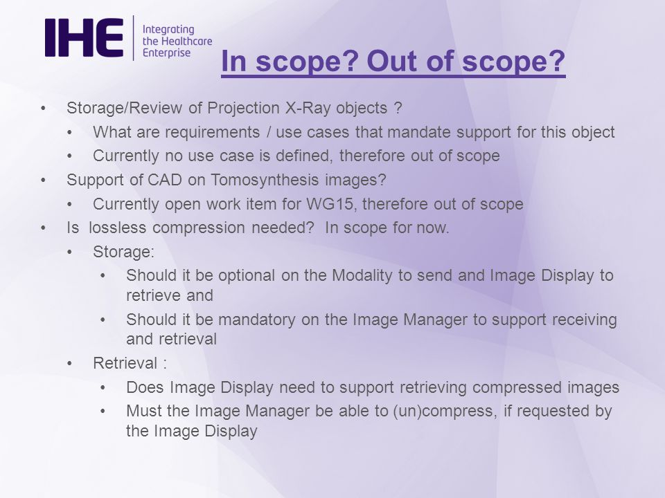 In scope. Out of scope. Storage/Review of Projection X-Ray objects .