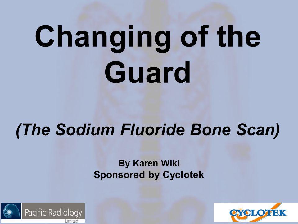 What is 18 F-Sodium Fluoride (NaF) Half Life = 109mins Energy = 511 keV Highly sensitive bone seeking tracer Uptake mechanism resembles 99m Tc MDP Excellent pharmacokinetic characteristics