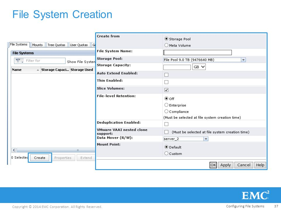 Copyright © 2014 EMC Corporation. All Rights Reserved. File System Creation Configuring File Systems37