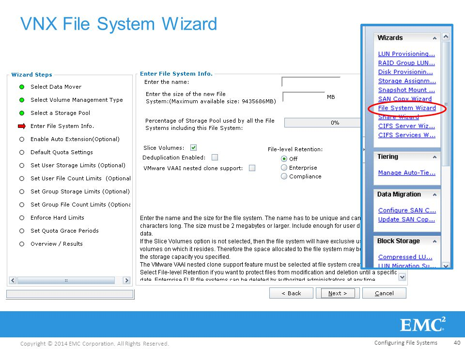 Copyright © 2014 EMC Corporation. All Rights Reserved. VNX File System Wizard Configuring File Systems40