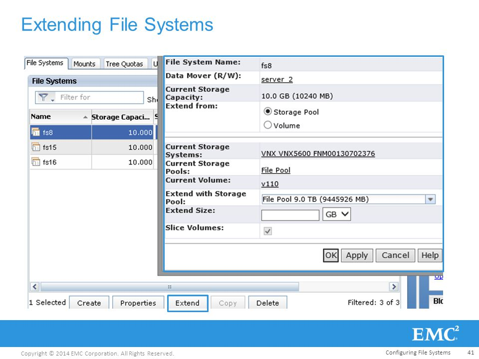 Copyright © 2014 EMC Corporation. All Rights Reserved. Extending File Systems Configuring File Systems41