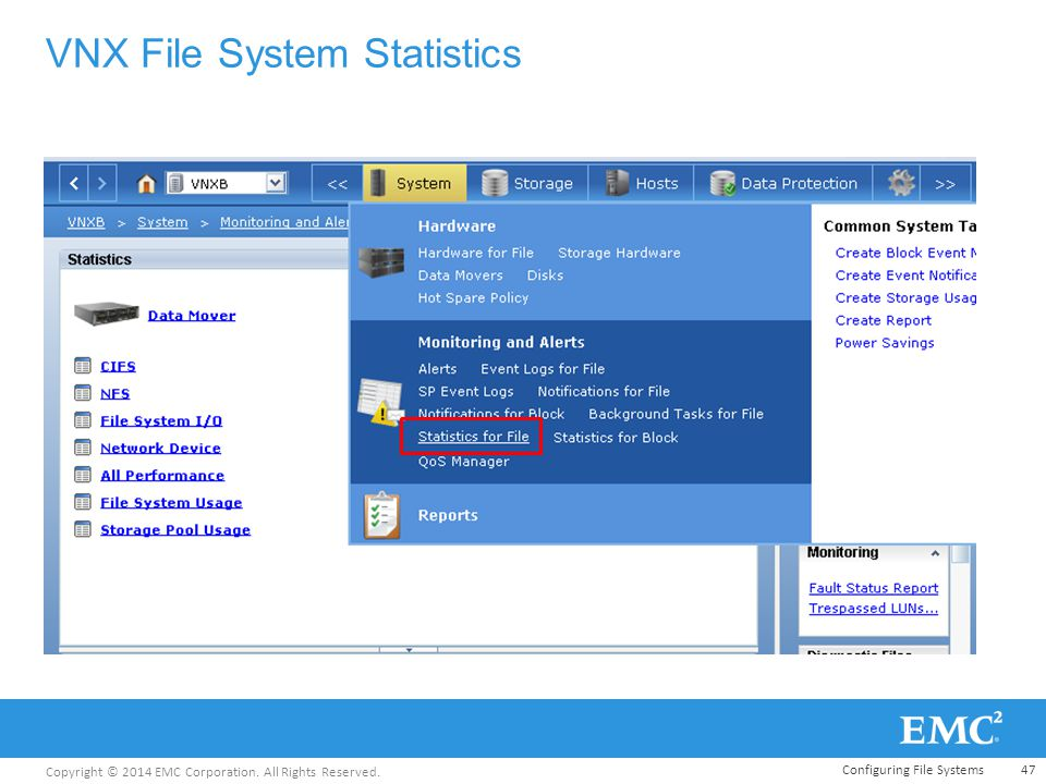 Copyright © 2014 EMC Corporation. All Rights Reserved. VNX File System Statistics 47Configuring File Systems