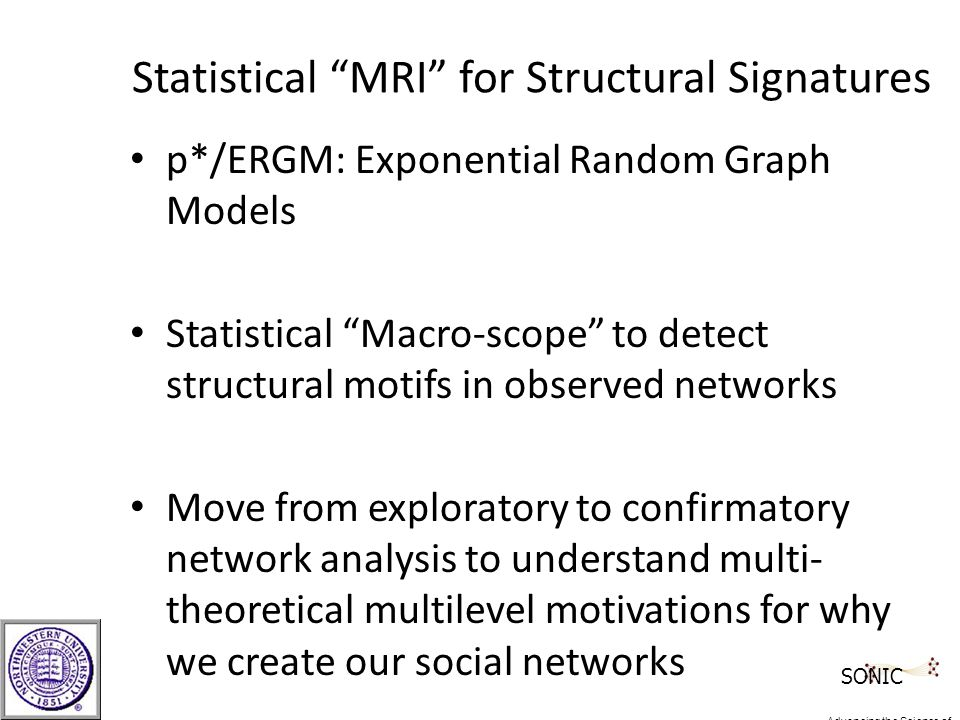 "Statistical ""MRI"" for Structural Signatures p*/ERGM: Exponential Random Graph Models Statistical ""Macro-scope"" to detect structural motifs in observed"