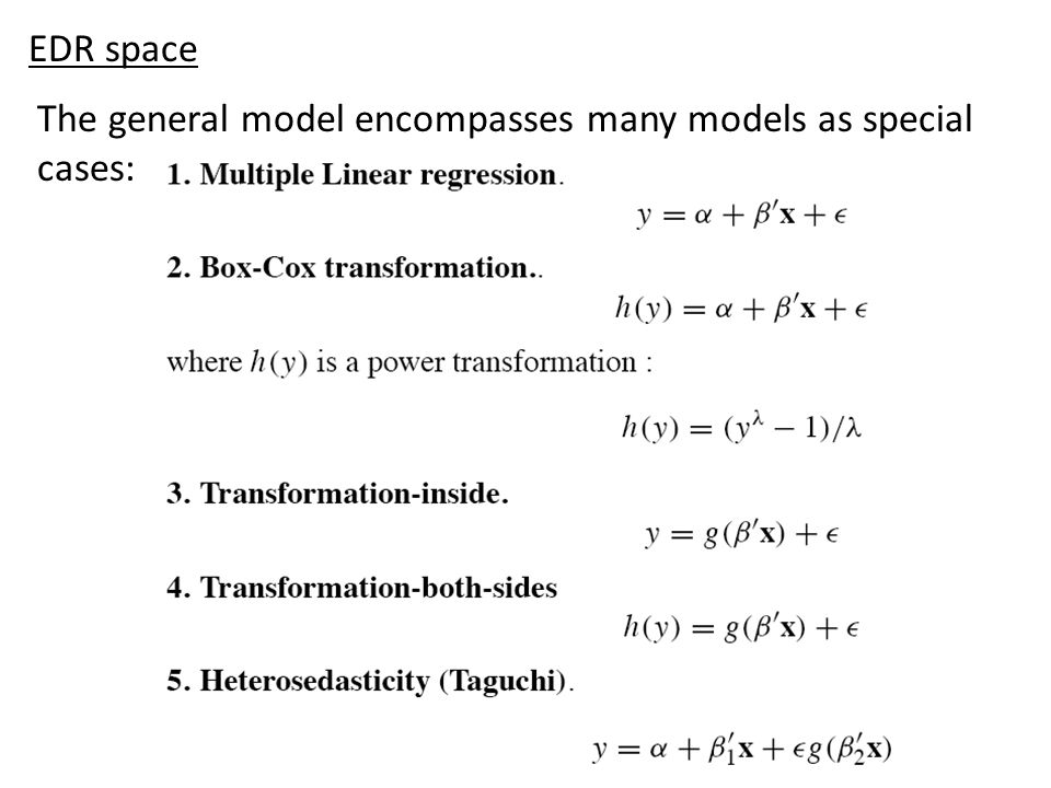 EDR space The general model encompasses many models as special cases: