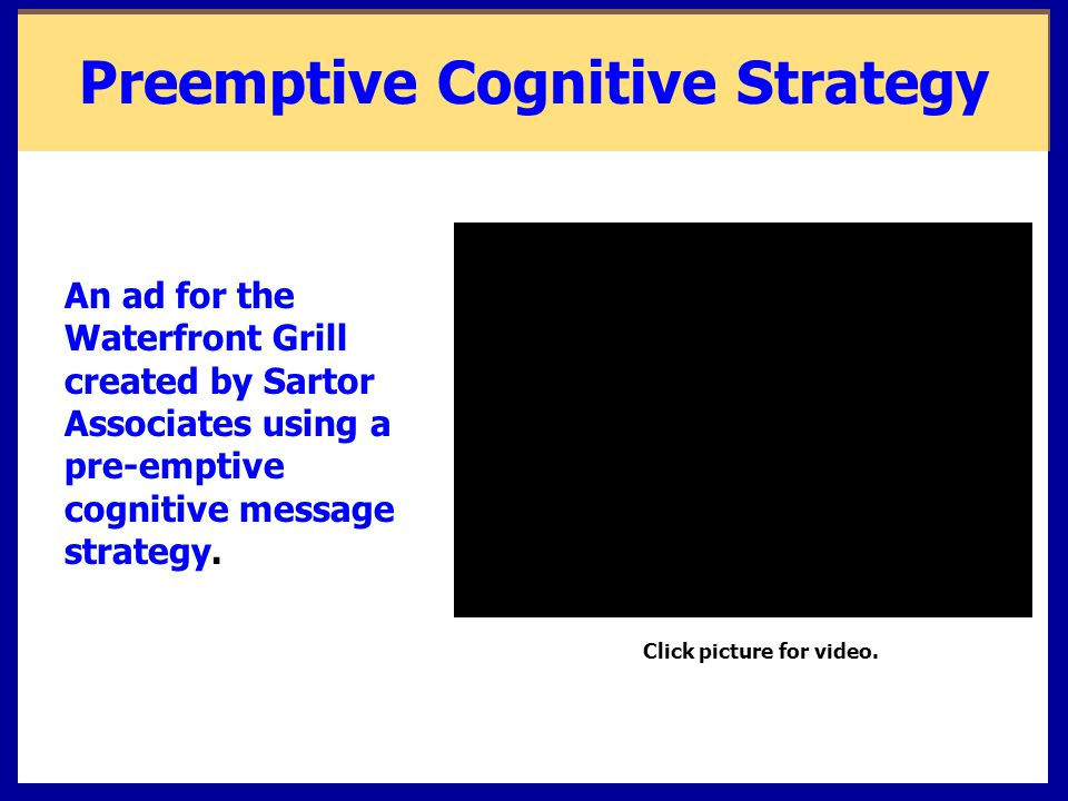 An ad for the Waterfront Grill created by Sartor Associates using a pre-emptive cognitive message strategy. Click picture for video. Preemptive Cognit