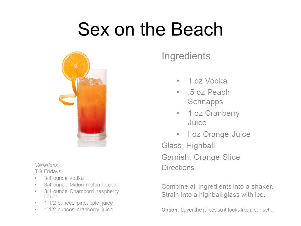 Tequila Sunrise Ingredients 1 oz Tequila 1.5 OJ.5 oz Grenadine Glass: Highball Garnish: Orange Slice Directions Combine the Tequila and the Orange Juice with Ice.