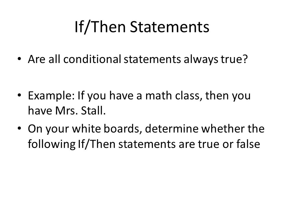 If/Then Statements Are all conditional statements always true.