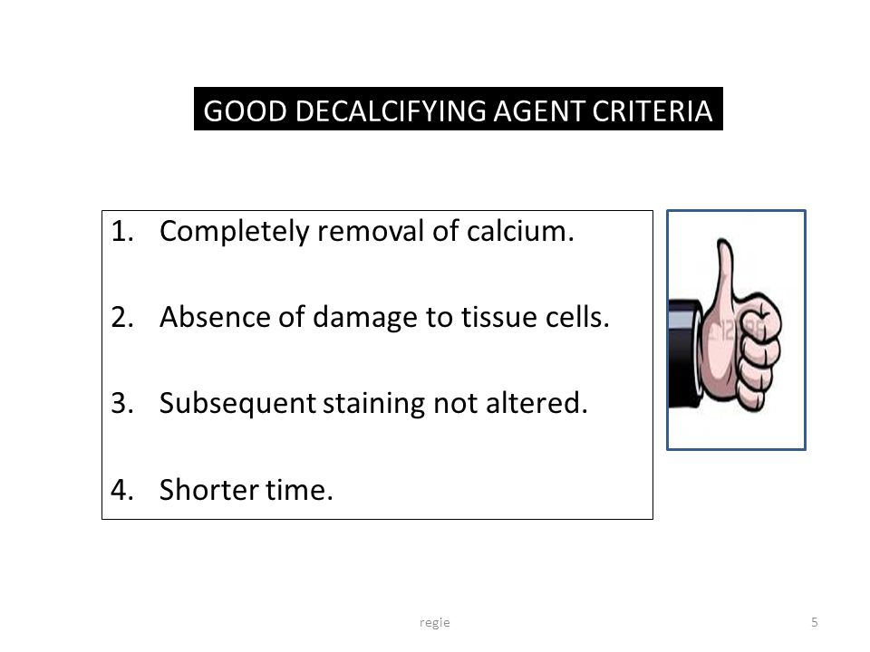1.Completely removal of calcium.2.Absence of damage to tissue cells.