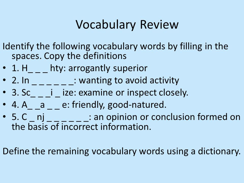 Identify the following vocabulary words by filling in the spaces.