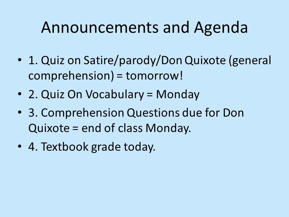 1. Quiz on Satire/parody/Don Quixote (general comprehension) = tomorrow.