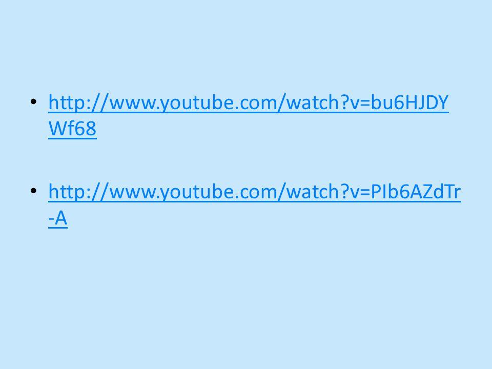 http://www.youtube.com/watch v=bu6HJDY Wf68 http://www.youtube.com/watch v=bu6HJDY Wf68 http://www.youtube.com/watch v=PIb6AZdTr -A http://www.youtube.com/watch v=PIb6AZdTr -A