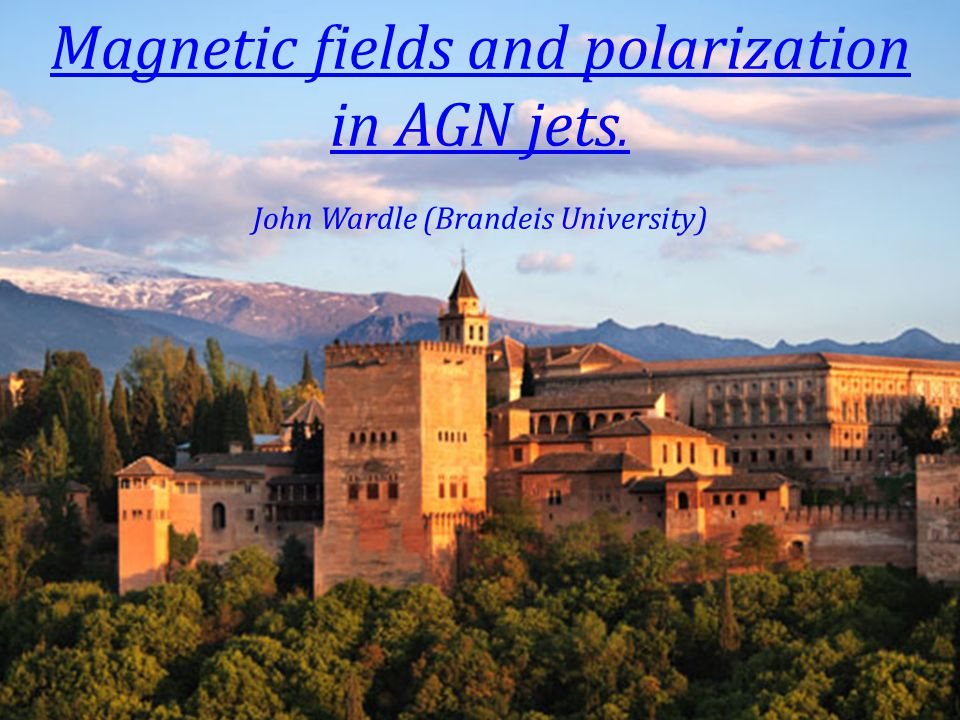Magnetic fields and polarization in AGN jets. in AGN jets. John Wardle (Brandeis University)