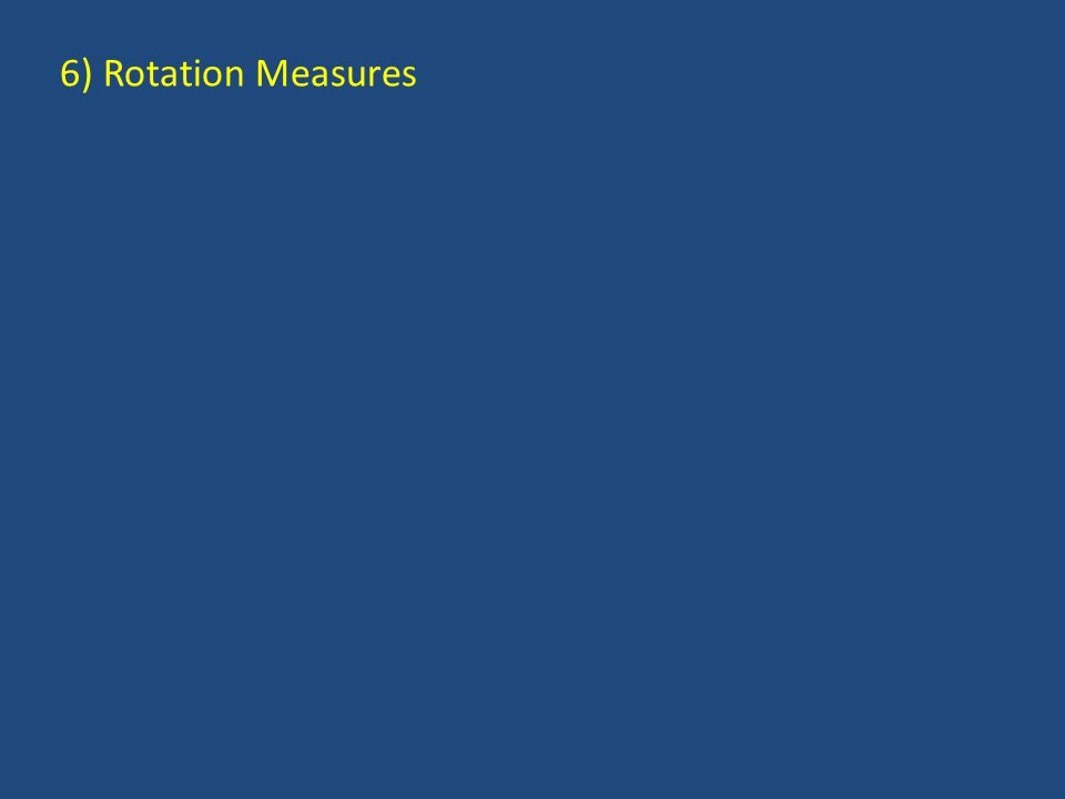 6) Rotation Measures