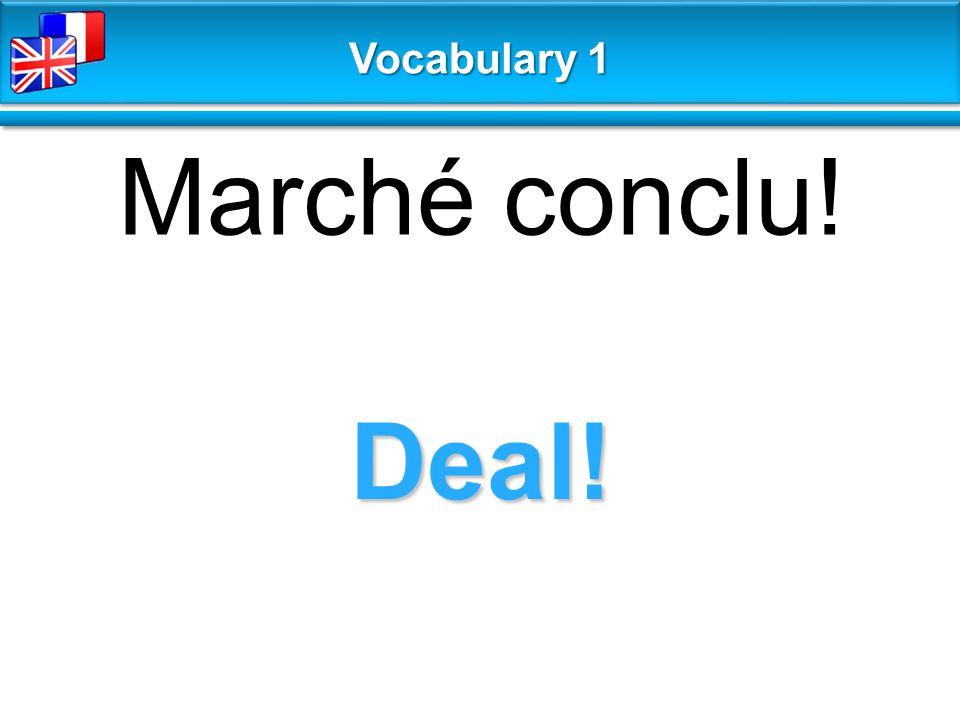 Deal! Marché conclu! Vocabulary 1