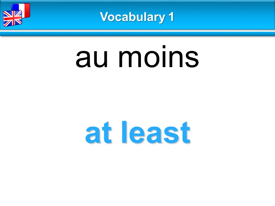 at least au moins Vocabulary 1