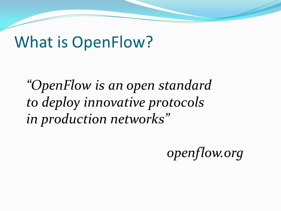 What is OpenFlow.