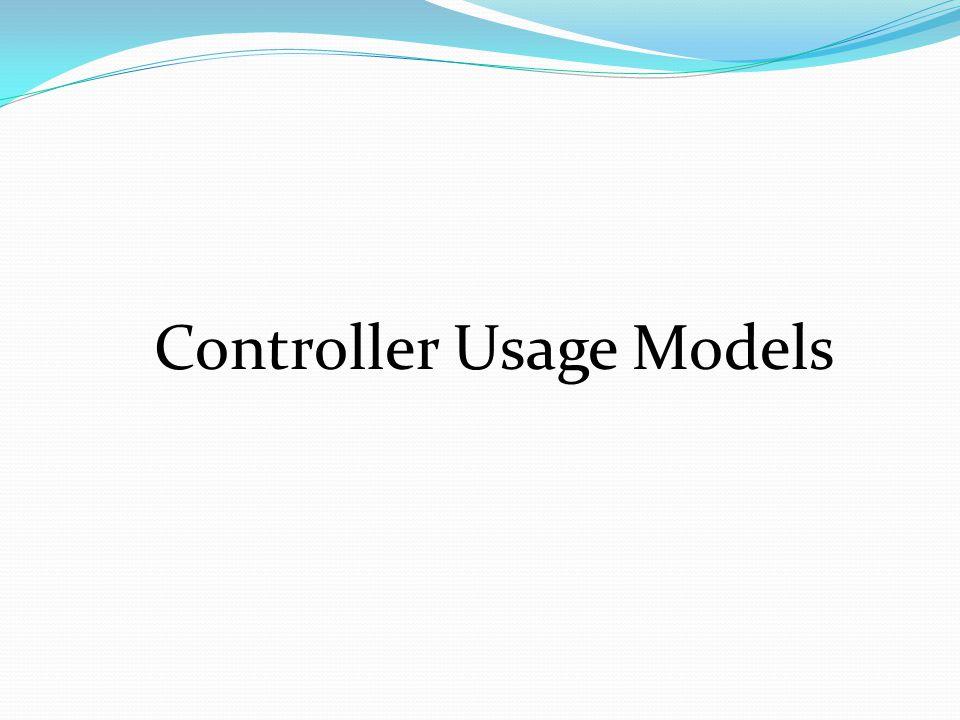 Controller Usage Models