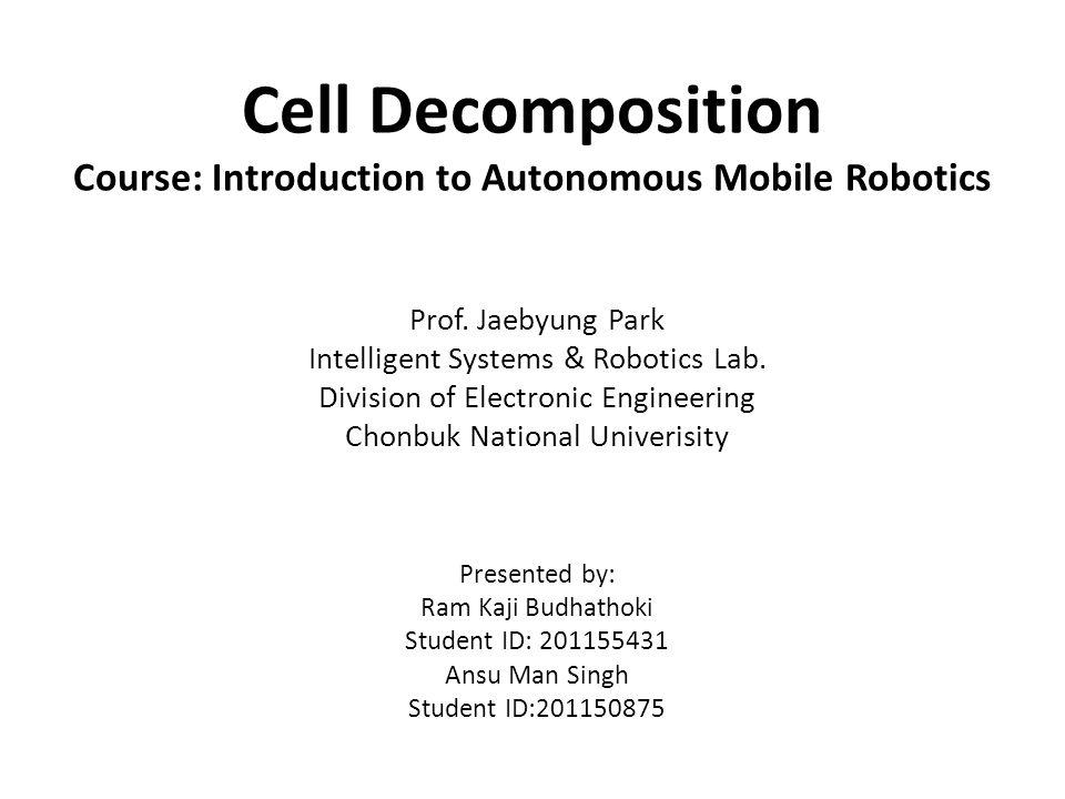 Cell Decomposition Course: Introduction to Autonomous Mobile Robotics Prof.