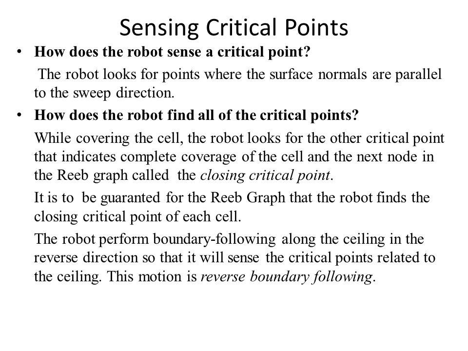 Sensing Critical Points How does the robot sense a critical point.