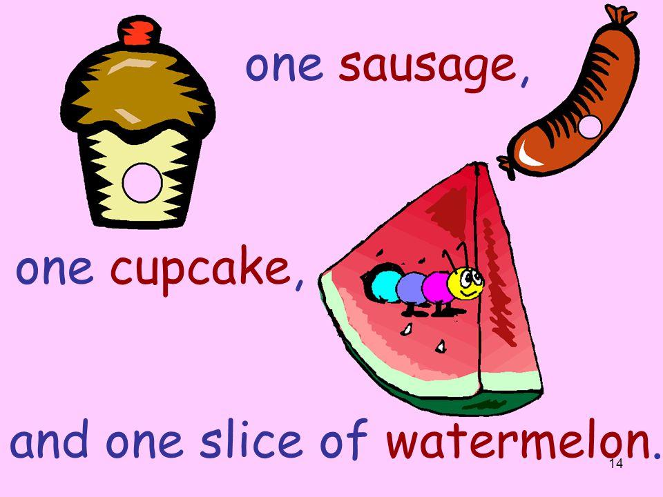 13 one slice of salami, one lollipop, One piece of cherry pie…